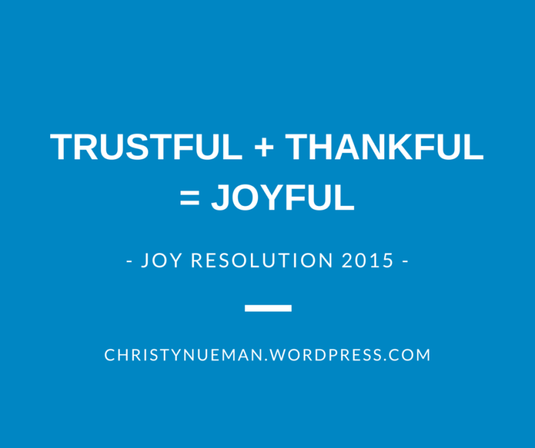 Trustful + Thankful = joyful-1